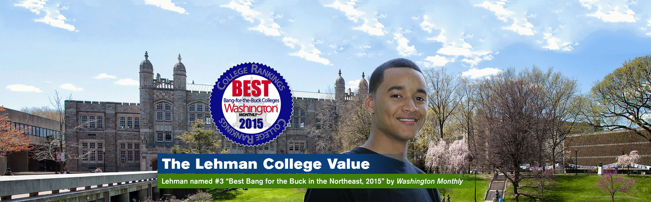Banner Image of The Lehman College Value: Lehman named #3 'Best Bang for Your Buck in the Northeast, 2015' by Washington Monthly.