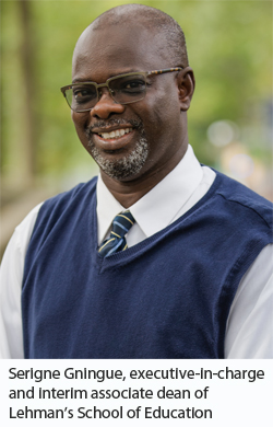 Serigne Gningue, executive-in-charge and interim associate dean of Lehman's School of Education